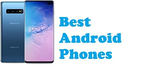 Best 2021 Android Phones 10 Best Android Phones in 2021 Top Android phone Reviews